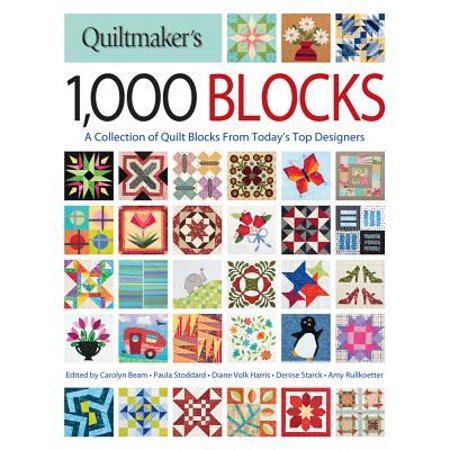 - Quiltmaker's 1,000 Blocks : A Collection of Quilt Blocks from Today's Top Designers