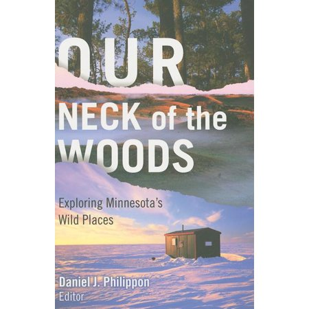 Our Neck of the Woods : Exploring Minnesota's Wild Places Minnesota Wild Memorabilia
