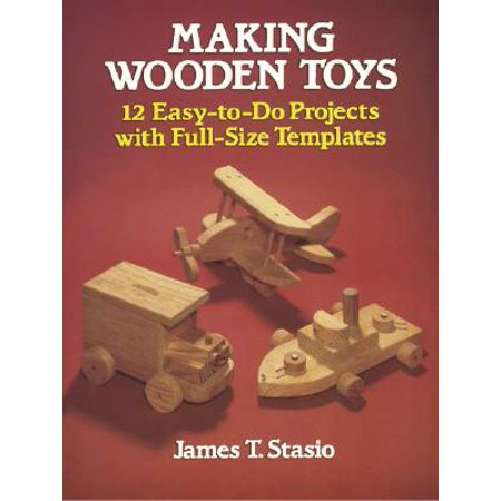 Making Wooden Toys : 12 Easy-To-Do Projects with Full-Size Templates (Grimm Wooden Toys)