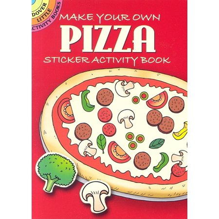 Make Your Own Fireworks (Dover Little Activity Books: Make Your Own Pizza: Sticker Activity Book)