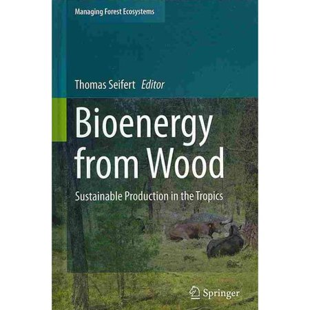 Bioenergy From Wood  Sustainable Production In The Tropics