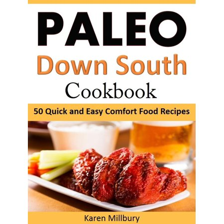 Paleo Down South Cookbook 50 Quick and Easy Comfort Food Recipes - (Quick And Easy Biscuit Recipes South Africa)