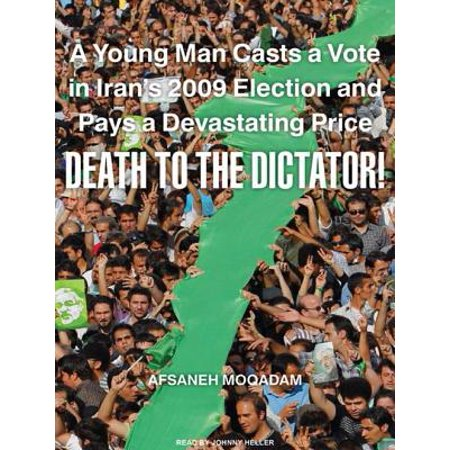 Man Cast (Death to the Dictator! : A Young Man Casts a Vote in Iran's 2009 Election and Pays a Devastating Price)