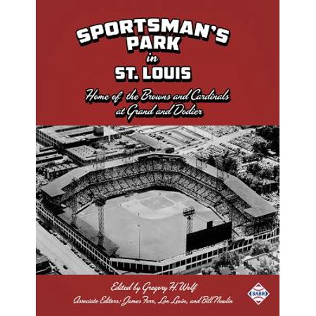 Sportsman's Park in St. Louis : Home of the Browns and Cardinals (St Louis Park Halloween Events)