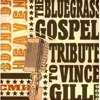 Sound Heaven: The Bluegrass Gospel Tribute To Vince Gill