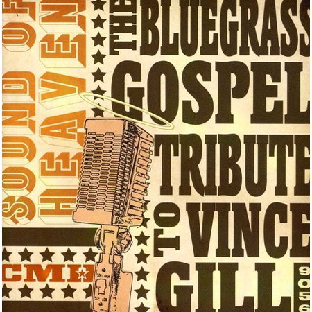 Sound Heaven: The Bluegrass Gospel Tribute To Vince (The Best Of Vince Gill)