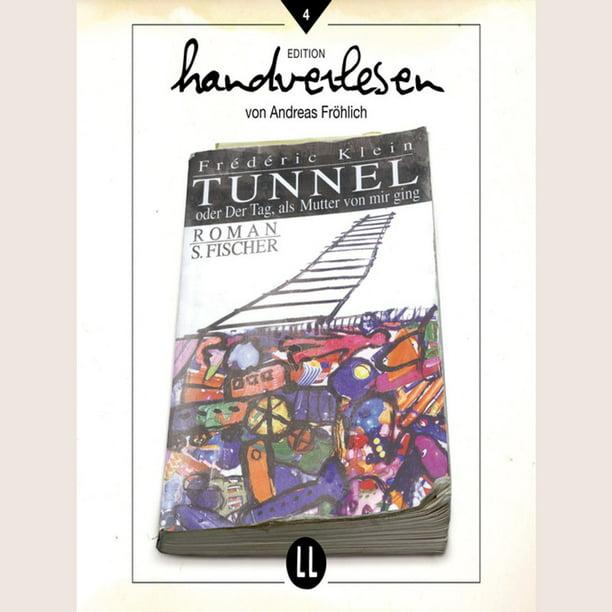 Tunnel - oder der Tag als Mutter von mir ging (Ungekürzt ...