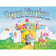 The Crayon Kingdom : A Story about Unity