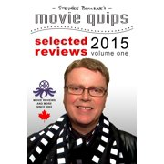 Stephen Bourne's Movie Quips, Selected Reviews 2015, Volume One - eBook