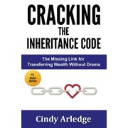 Cracking the Inheritance Code: The Missing Link for Transferring Wealth Without Drama (Paperback)