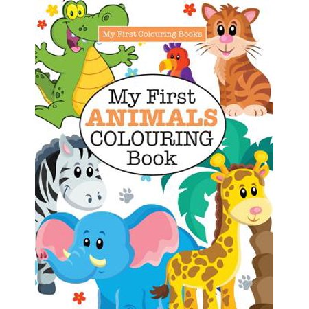 My First Animals Colouring Book ( Crazy Colouring for Kids) - Crazy Animal