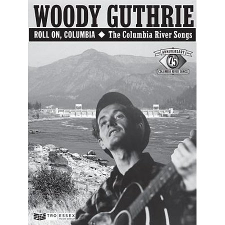 - Woody Guthrie - Roll On, Columbia: The Columbia River Songs : 75th Anniversary Collection