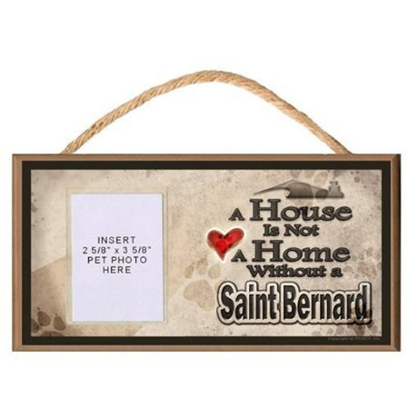 Insert Plaque - A House is Not a Home without a Saint Bernard Wooden Dog Sign with Clear Insert for Your Pet Photo