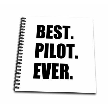 3dRose Best Pilot Ever, fun appreciation gift for talented airplane pilots - Drawing Book, 8 by (Best Skull Drawing Ever)