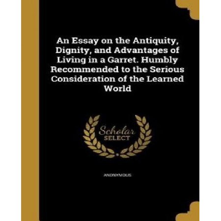 An Essay On The Antiquity Dignity And Advantages Of Living In A  An Essay On The Antiquity Dignity And Advantages Of Living In A Garret