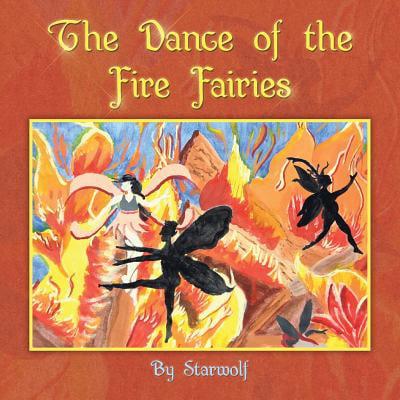 Fairy Fire Dance (The Dance of the Fire Fairies : Book 1-Just Beginning)