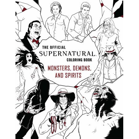 The Official Supernatural Coloring Book: Monsters, Demons, and - Spirit Coloring Pages