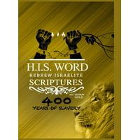 Hebrew Israelite Scriptures: : 400 Years of Slavery - GOLD EDITION (Hardcover)