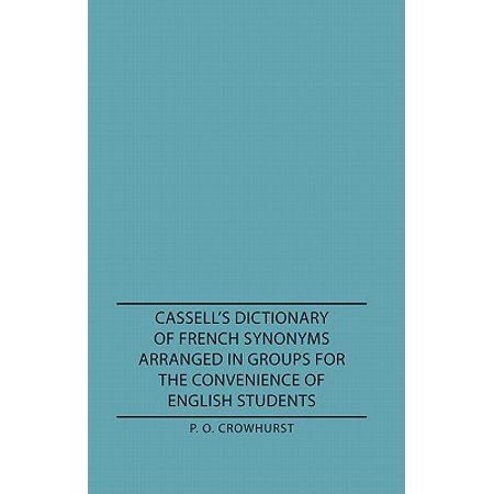 Synonyms For Reward (Cassell's Dictionary of French Synonyms Arranged in Groups for the Convenience of English Students -)
