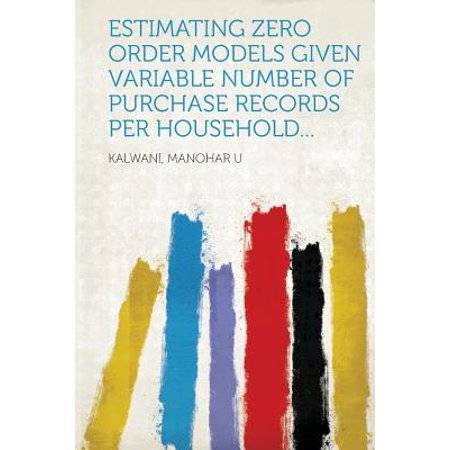 Estimating Zero Order Models Given Variable Number of Purchase Records Per (Zero To Infinity A History Of Numbers)