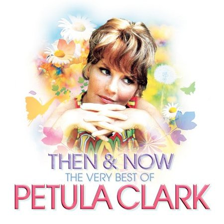 Then & Now: Very Best of Petula Clark