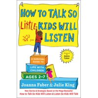 How to Talk So Little Kids Will Listen: A Survival Guide to Life with Children Ages 2-7 (Paperback)
