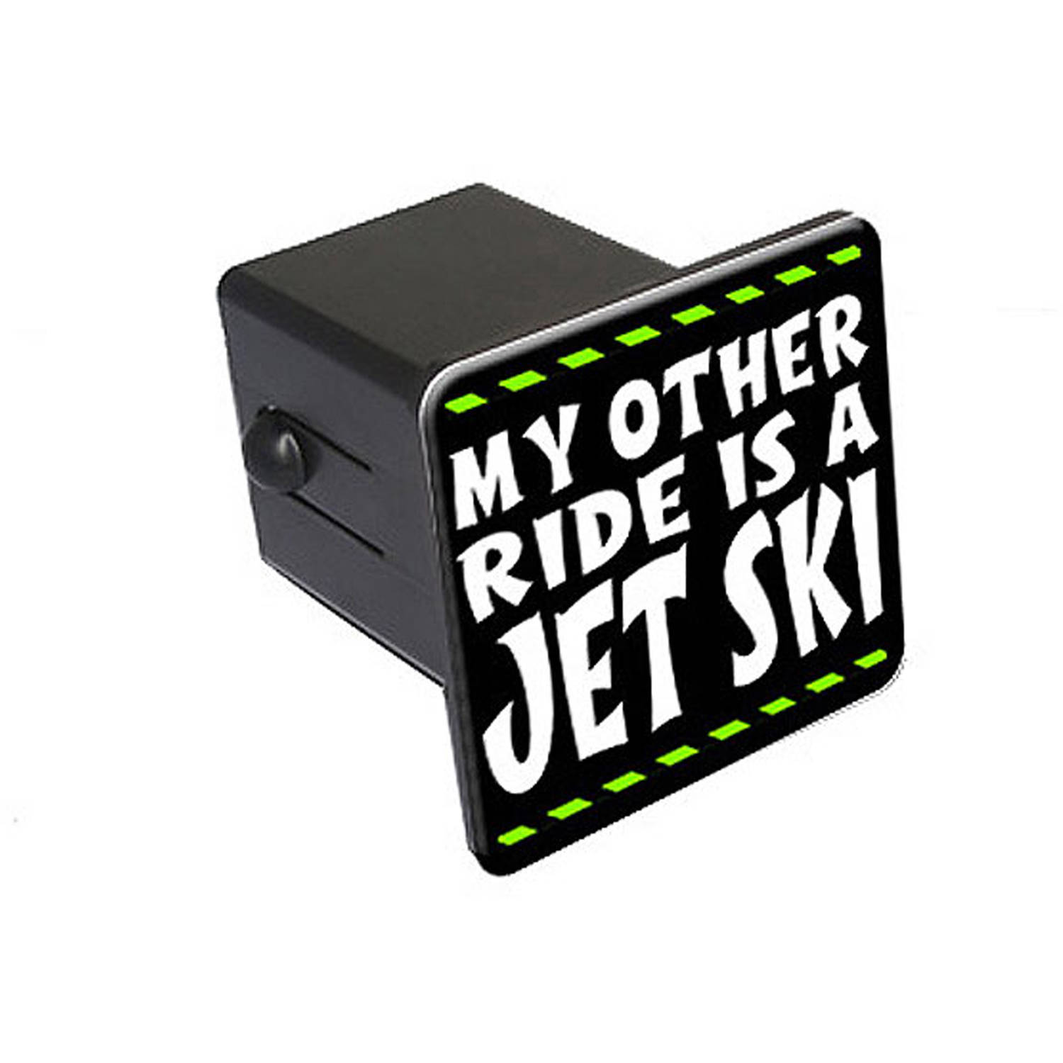 "My Other Ride Is A Jet Ski 2"" Tow Trailer Hitch Cover Plug Insert"