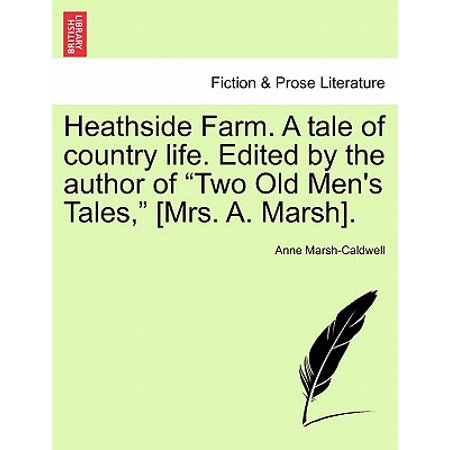 Heathside Farm. a Tale of Country Life. Edited by the Author of Two Old Men's Tales, [Mrs. A. Marsh]. Vol. I](Marsh Farm Halloween)