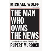 The Man Who Owns the News - eBook