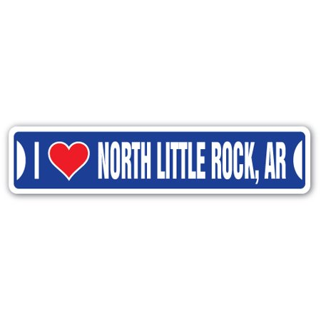 I LOVE NORTH LITTLE ROCK, ARKANSAS Street Sign ar city state us wall road décor gift ()