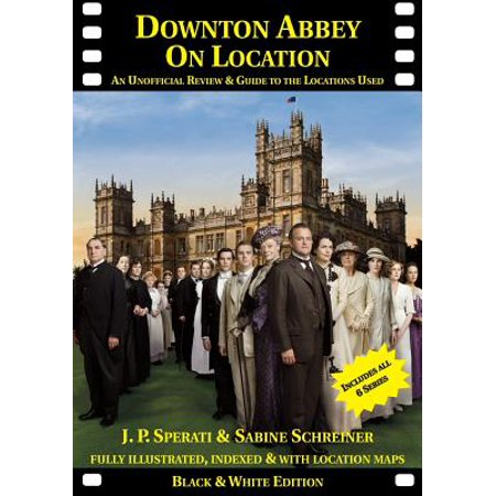 Downton Abbey on Location : An Unofficial Review and Guide to the Filming Locations of All 6 - Halloween Film Series Review