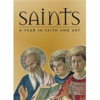 Saints : A Year in Faith and Art