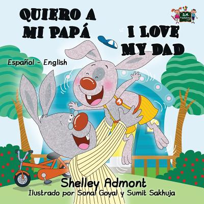 Quiero a Mi Pap� I Love My Dad : Spanish English Bilingual Edition