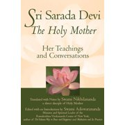 Sri Sarada Devi, the Holy Mother : Her Teachings and Conversations (Paperback)