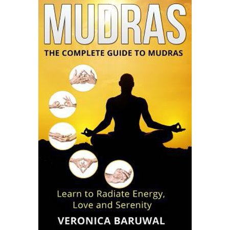 Mudras  The Complete Guide To Mudras   Learn To Radiate Energy  Love And Serenity