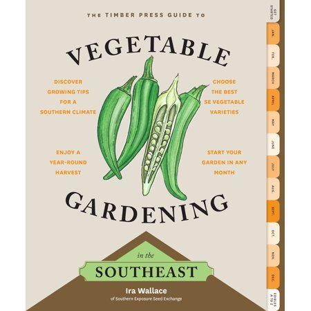 Timber Press Guide to Vegetable Gardening in the Southeast - Paperback
