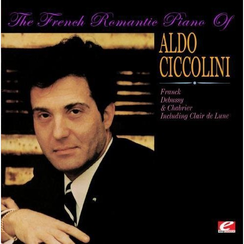French Romantic Piano Of Aldo Ciccolini (Rmst)