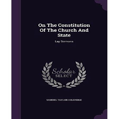 On the Constitution of the Church and State: Lay Sermons - image 1 de 1
