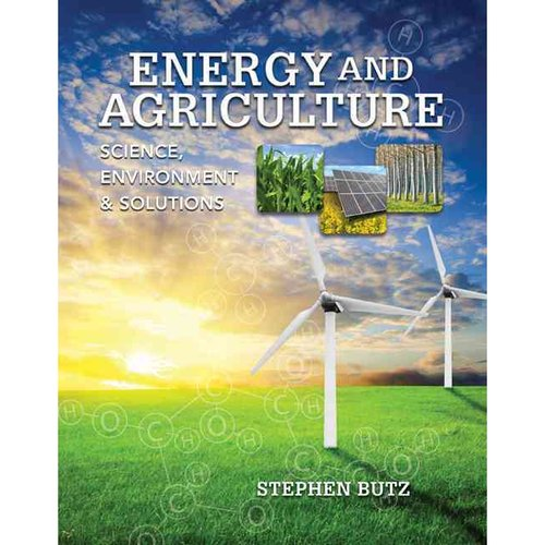 Energy and Agriculture: Science, Environment, and Solutions