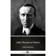 John Burnet of Barns by John Buchan - Delphi Classics (Illustrated) - eBook