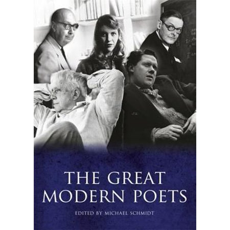 The Great Modern Poets: An Anthology of the Best Poets and Poetry Since
