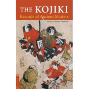 The Kojiki : Records of Ancient Matters