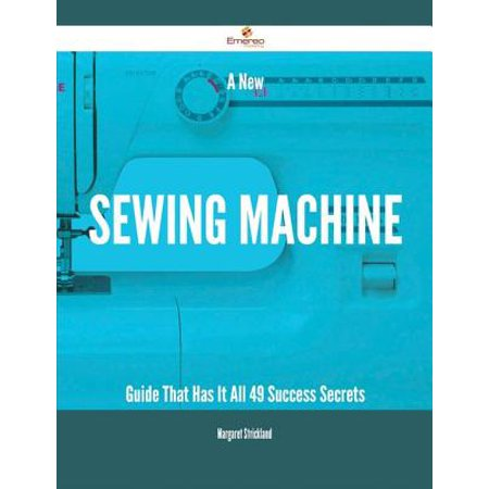 A New Sewing machine Guide That Has It All - 49 Success Secrets - eBook An excellent Guide of Sewing machine. There has never been a Sewing machine Guide like this. It contains 49 answers, much more than you can imagine; comprehensive answers and extensive details and references, with insights that have never before been offered in print. Get the information you need--fast! This all-embracing guide offers a thorough view of key knowledge and detailed insight. This Guide introduces what you want to know about Sewing machine. A quick look inside of some of the subjects covered: Elias Howe - Invention of sewing machine and career, Sewing machine - Coverstitch, Sewing machine needle - Singer color codes, Sewing machine - Manual feed, Sewing machine - Stitch formation, Sewing machine - Lockstitch, Bernina Sewing Machine - Sales, Merrow Sewing Machine Company, Sewing machine - Sewing machine needle, Sewing Machine Combination, Bernina Sewing Machine - Embroidery software, Merrow Sewing Machine Company - Present day, Sewing machine - Invention, Sewing machine needle - Kenmore color codes, Bernina Sewing Machine - Production sites, Merrow Sewing Machine Company - The first overlock machine, Sewing machine - Howe, Singer The Sewing Machine Combination, Sewing machine needle - Types, List of dreams - The sewing machine, Sewing machine - Zigzag stitch, Jones Sewing Machine Company - History, Sewing machine - Drop feed, Bernina Sewing Machine - Company Profile, Treadle - Sewing machines, Merrow Sewing Machine Company - The Merrow Machine Company today, Appliqu - Appliqu and electronic sewing machines, Sewing machine needle - Schmetz Color Codes, Sewing machine - Social impact, White Sewing Machine Company, Sewing machine - Chainstitch, Sewing machine needle - Sizes codes, Barthlemy Thimonnier - Invention of the sewing machine, Sewing machine - Spread and maturation, and much more...