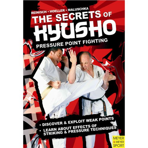The Secrets of Kyusho: Pressure Point Fighting. Discover & Exploit Weak Points. Learn About Effects of Striking & Pressure Techniques