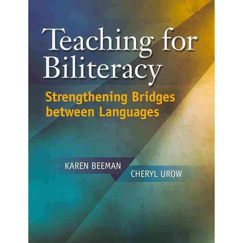 Teaching for Biliteracy: Strengthening Bridges Between Languages