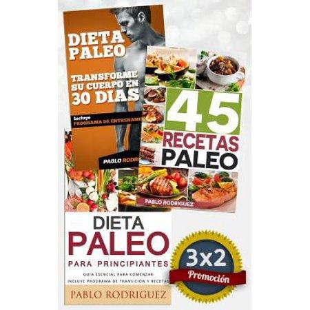 Pack Dieta Paleo 3X2  Dieta Paleo Para Principiantes   45 Recetas Paleo   Transforme Su Cuerpo Con La Dieta Paleolitica  Promocion Especial