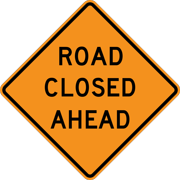 Traffic Signs - Road Closed Ahead Heavy Duty 12 x 18 Peel-n-Stick Sign Street Weather Approved Sign