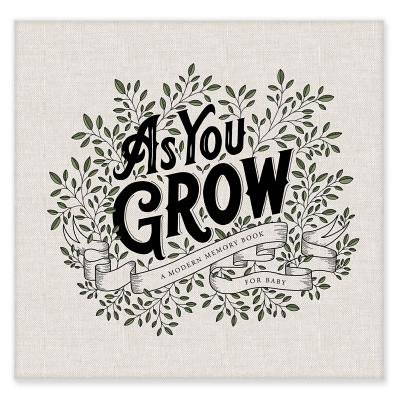 As You Grow : A Modern Memory Book for Baby