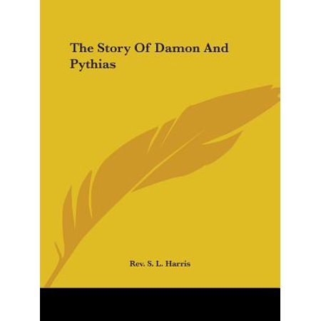 The Story of Damon and Pythias (Damon Pythias And The Test Of Friendship)