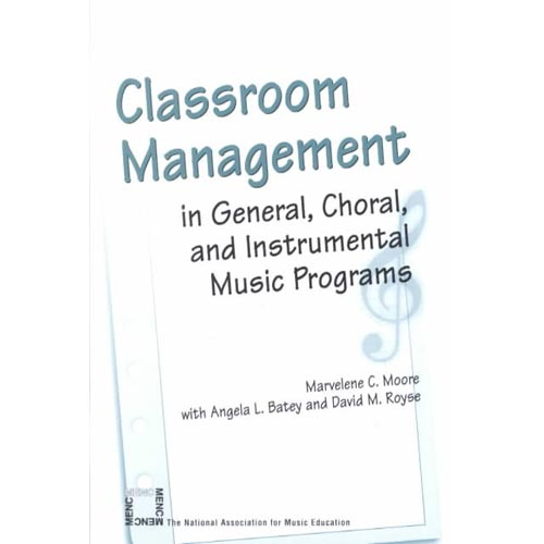 Classroom Management: In General, Choral, and Instrumental Music Programs
